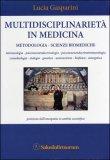 Multidisciplinarietà in Medicina  - Metodologia  - Scienze biomediche — Libro