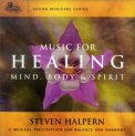Music For Healing Mind, Body & Spirit  — CD