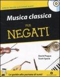 Musica Classica per Negati + CD