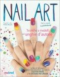 Nail Art - Tecniche e Modelli per Unghie d'Autore - Cofanetto