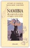 NAMIBIA: ALLA SCOPERTA DI UNA TERRA SELVAGGIA E SENZA TEMPO di Valentina Cassinelli, Claudio Meirone