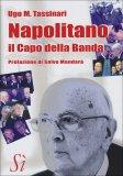 Napolitano, il Capo della Banda  - Libro