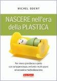 Nascere nell'Era della Plastica  — Libro