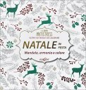 Natale in Festa - Libri Antistress da Colorare - Libro