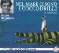 Nel Mare ci Sono i Coccodrilli - Audiolibro