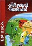 Nel Paese di Riciclandia Extra + CD Musicale
