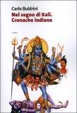 Nel Segno di Kali - Cronache Indiane  - Libro
