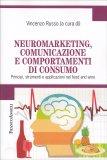 Neuromarketing - Comunicazione e Comportamenti di Consumo — Libro