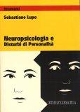 Neuropsicologia e Disturbi di Personalità - Libro