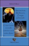 Neuroscienze, Meditazione, Energia Universale