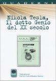 Nikola Tesla, il dotto Genio del XX Secolo