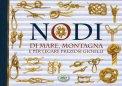 Nodi di Mare, Montagna e per Legare Preziosi Gioielli