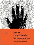 Noma - La Guida alla Fermentazione — Libro