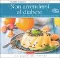 Non Arrendersi al Diabete - Libro