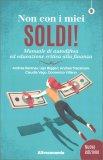 NON CON I MIEI SOLDI Manuale di autodifesa ed educazione critica alla finanza