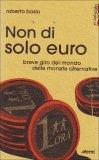 NON DI SOLO EURO di Roberto Bosio