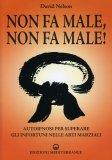 Non fa Male, Non fa Male!  - Libro