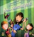 Non Interrompere!