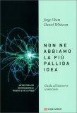 NON NE ABBIAMO LA PIù PALLIDA IDEA di Jorge Cham, Daniel Whiteson