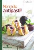 Non Solo Antipasti! - Libro