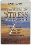 Non Tutto lo Stress Vien per Nuocere