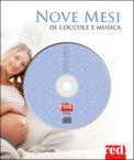 Nove Mesi di Coccole e Musiche - CD Audio  + libro
