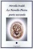 La Novella Pietra - Parte Seconda  - Libro