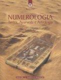Numerologia. Tantra, Ayurveda e Astrologia — Manuali per la divinazione