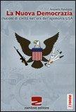 LA NUOVA DEMOCRAZIA Illusioni di civiltà nell'era dell'egemonia USA di Antonella Randazzo