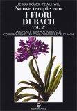Nuove Terapie con i Fiori di Bach - Vol. 2 - Libro