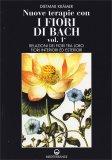 Nuove Terapie con i Fiori di Bach - Vol.1 - Libro