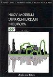Nuovi Modelli di Parchi Urbani in Europa - Libro