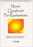 Nuovi Quadranti per Radiestesia - Album con 60 Quadranti