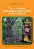 Nuovo Manuale della Diagnosi Differenziale dei Fiori di Bach  - Libro