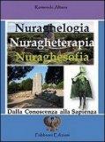 Nuraghlogia Nuragheterapia Nuraghesofia  - Libro