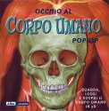 Occhio al Corpo Umano - Pop-Up - Libro