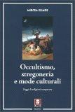 Occultismo, Stregoneria e Mode Culturali - Libro