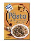 Oggi Cucino Io - La Pasta e gli altri Primi Piatti in 600 Ricette  - Libro