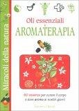 Oli Essenziali e Aromaterapia — Libro
