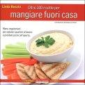 Oltre 100 ricette per Mangiare Fuori Casa  - Libro