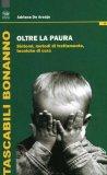 OLTRE LA PAURA Sintomi, metodi di trattamento, tecniche di cura di Adriana De Araùjo