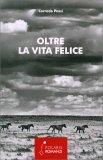Oltre la Vita Felice - Libro