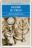 OLTRE IL VELO — Simboli, espressioni velate, arcani della massoneria iniziatica di Vincenzo Tartaglia
