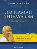 Om Namah Shivaya Om - Il Potere Creativo - Libretto + Cd Audio