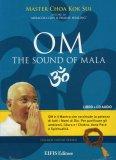 Om - The Sound of Mala - Cd Audio + Libretto