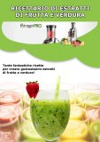 Omaggio - eBook - Ricettario di Estratti di Frutta e Verdura