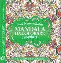 Omaggio - I tuoi indimenticabili Mandala da Colorare e Regalare
