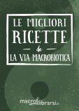 Omaggio - Le Migliori Ricette de La Via Macrobiotica - eBook PDF