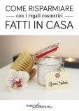 Omaggio - Come risparmiare con i regali cosmetici fatti in casa - eBook PDF