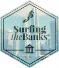 Sufring the Banks